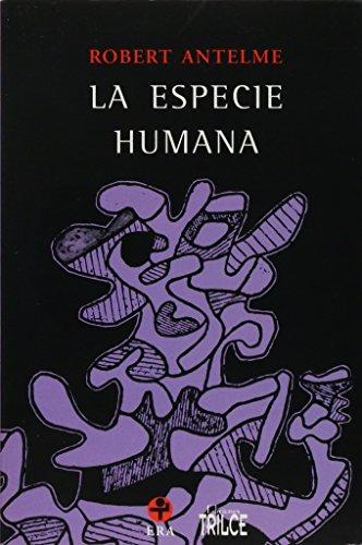 La especie humana: Antelme, Robert
