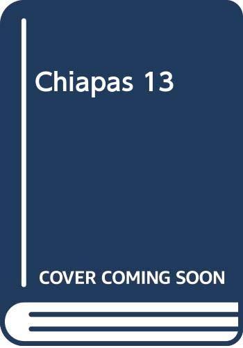 9789684115415: Chiapas 13 (Spanish Edition)