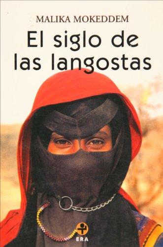 El siglo de las langostas (Spanish Edition): Malika Mokeddem