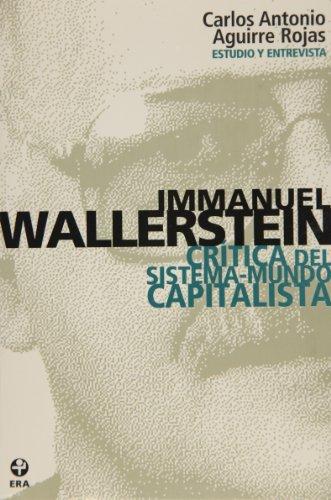 9789684115590: Immanuel Wallerstein. Crítica del sistema-mundo capitalista (Spanish Edition)