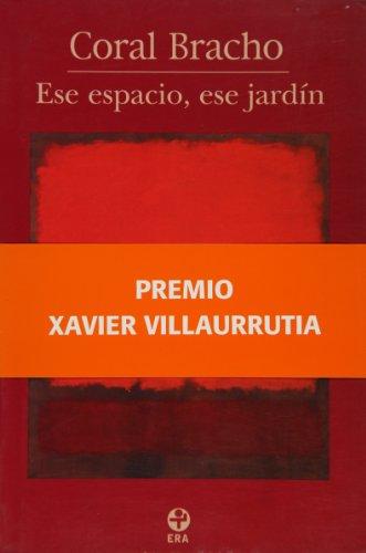 Ese espacio, ese jardín (Spanish Edition): Coral Bracho