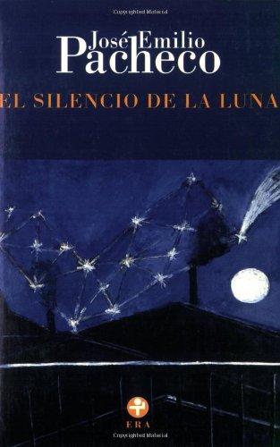 SILENCIO DE LA LUNA, EL: PACHECO, JOSE EMILIO
