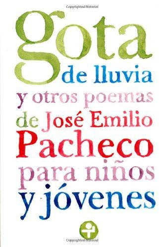 Gota de lluvia y otros poemas para: Pacheco, Jose Emilio