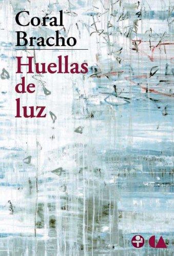 Huellas de luz (Biblioteca Era) (Spanish Edition): Bracho, Coral