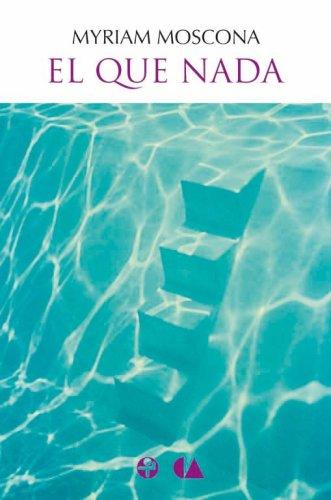 9789684116719: El Que Nada / Who Swims (Biblioteca Era)