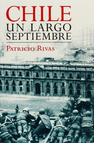 Chile, un largo septiembre (Spanish Edition): Patricio Rivas