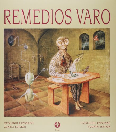 Remedios Varo. Catalogo Razonado. 4th edition (Spanish
