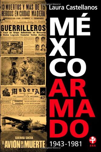 9789684116955: Mexico armado. 1943-1981 (Spanish Edition)