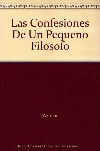 Las Confesiones De Un Pequeno Filosofo: Azorin