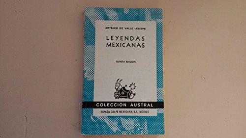 Leyendas Mexicanas: Artemio de Valle-Arizpe