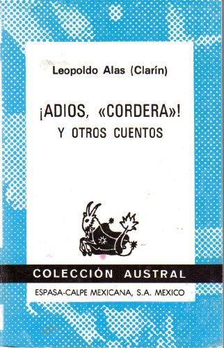 """Adios """"Cordera"""" y otros cuentos (Coleccion Austral, 444): Leopoldo Alas (Clarin)"""