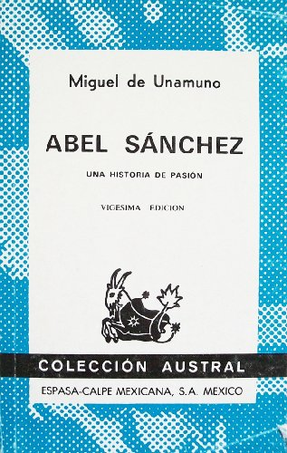 Stock image for Abel Sanchez: Una historia de pasion (Coleccion Austral) for sale by Better World Books