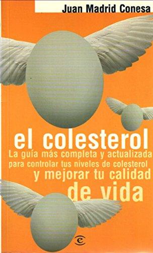 COLESTEROL LA GUIA MAS COMPLETA Y ACTUALIZADA: MADRID CONESA, JUAN