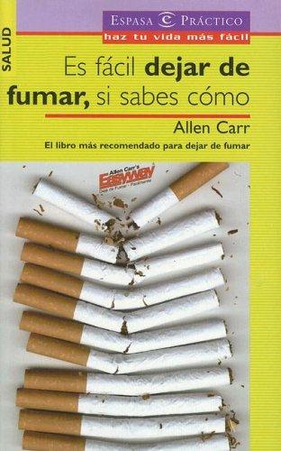 9789684134393: Es facil dejar de fumar, si sabes como (Espasa Practico) (Spanish Edition)