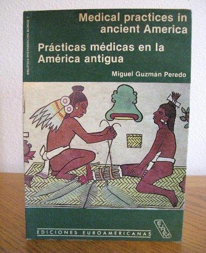 9789684140172: Medical Practices in Ancient America: Practicas Medicas En LA America Antigua (Biblioteca Interamericana Bilingue, 7)