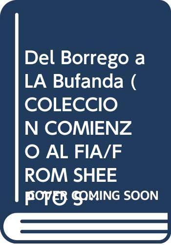 9789684163072: Del Borrego a LA Bufanda (COLECCION COMIENZO AL FIA/FROM SHEEP TO SCARF) (Spanish Edition)