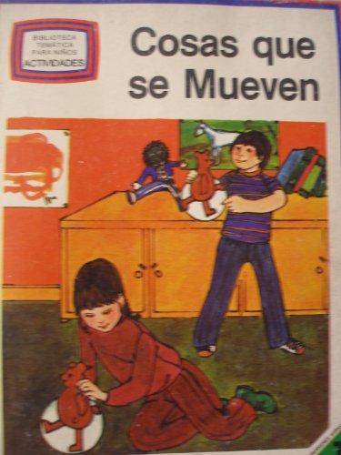 9789684165335: Cosas Que Se Mueven (Biblioteca Tematica Para Ninos/Things That Move)