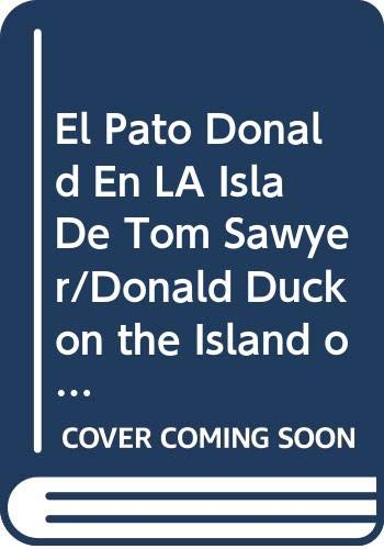 El Pato Donald En LA Isla De Tom Sawyer/Donald Duck on the Island of Tom Sawyer (Spanish Edition) (9684166605) by Walt Disney Productions