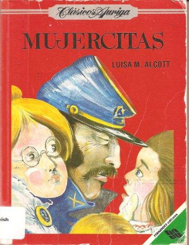 Mujercitas / Little Women (Clasicos Auriga) (Spanish: Alcott, Louisa May