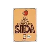 9789684190122: El Amor En Los Tiempos Del Sida (Spanish Edition)