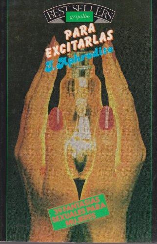 9789684190672: Para Excitarlas, 39 Fantasias Sexuales/39 Fantasies on How to Excite Women
