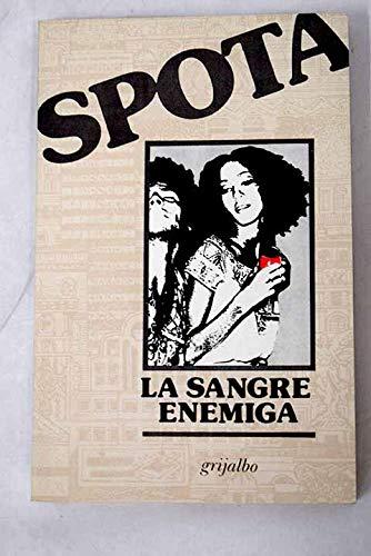 LA Sangre Enemiga [Spanish Language] (Spanish Edition): Spota, Luis