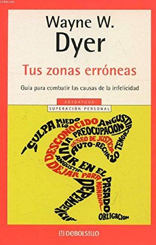 Tus zonas erroneas (968419174X) by Wayne W. Dyer