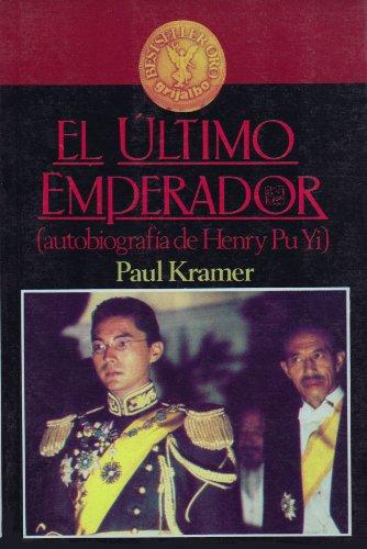 El Ultimo Emperador: Autobiografia de Henry Pu: Paul Kramer