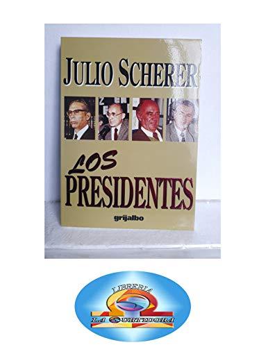 Los presidentes (Spanish Edition): Scherer Garcia, Julio