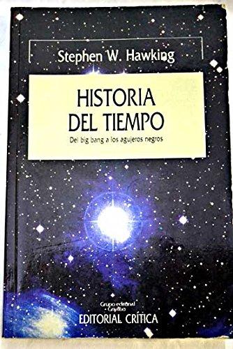 Historia Del Tiempo: Del big bang a: Stephen W. Hawking