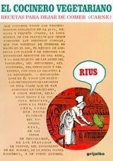 El Cocinero Vegetariano. Recetas Para Dejar De Comer (Carne): Rius (Eduardo Del Rio García)