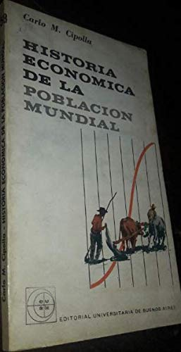 9789684199385: Historia economica de la poblacion mundial