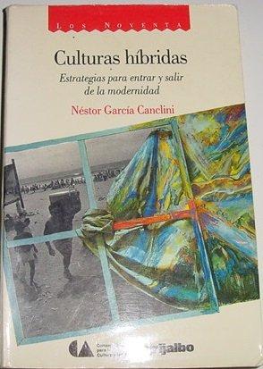 9789684199545: Culturas híbridas: Estrategias para entrar y salir de la modernidad (Los Noventa) (Spanish Edition)