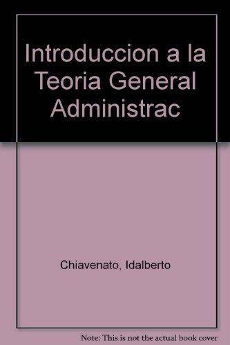 Introduccion a la Teoria General Administracion (Spanish: Chiavenato, Idalberto, Chiavenato,