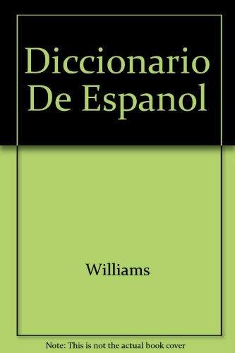 Williams diccionario espan¿ol-ingle¿s, ingle¿s-espan¿ol = Williams Spanish-English,: Edwin B. Williams