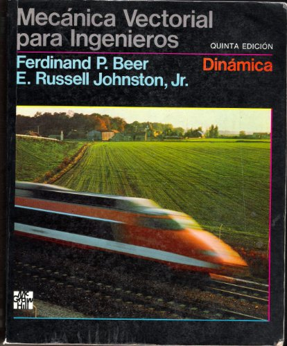 Mecanica Vectorial Para Ingenieros Dinamica (9789684225657) by Ferdinand P. Beer; Jr. E. Russell Johnston