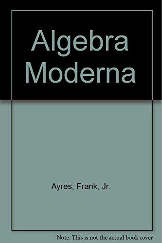 Algebra Moderna (Spanish Edition): Ayres, Frank, Jr.