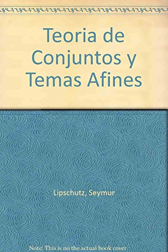 Teoria de Conjuntos y Temas Afines (Spanish Edition) (9684229267) by Seymur Lipschutz; Seymour Lipschutz