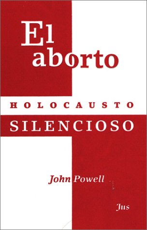 9789684233317: El aborto: holocausto silencioso (Spanish Edition)