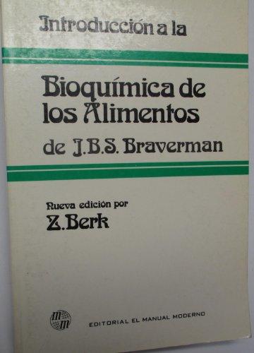 Introducci¾n a la bioquÝmica de los alimento: Braverman J. B.