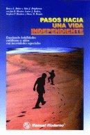 9789684269910: Pasos hacia una vida independiente: Ensenando Habilidades Cotidianas a Ninos Con Necesidades Especiales (Spanish Edition)