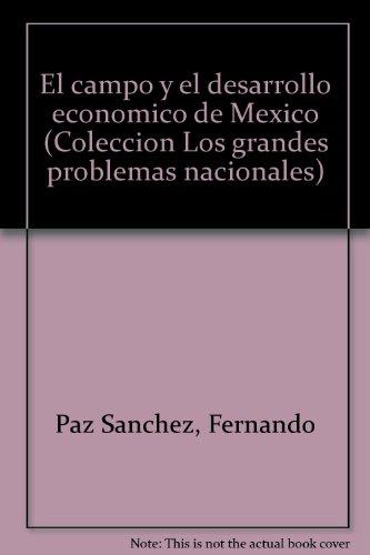 El campo y el desarrollo economico de: Paz Sanchez, Fernando