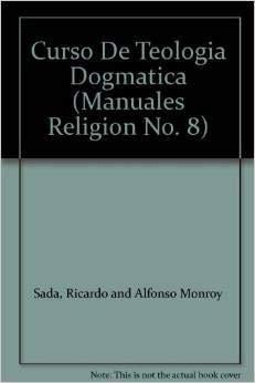 9789684286283: Curso De Teologia Dogmatica (Manuales Religion No. 8)