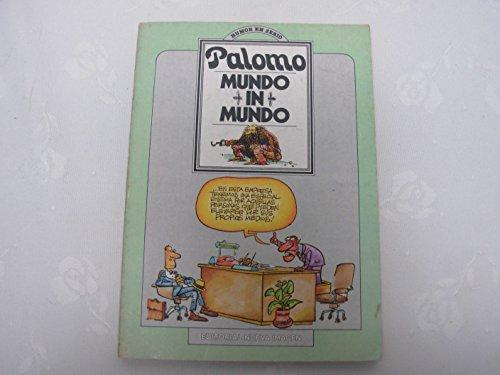 Mundo in mundo (Humor en serio) (Spanish Edition): Palomo