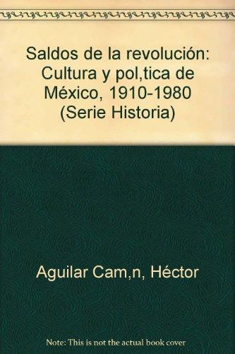 9789684293373: Saldos de la revolución: Cultura y política de México, 1910-1980 (Serie Historia) (Spanish Edition)