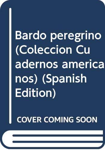 Bardo peregrino (Coleccion Cuadernos americanos) (Spanish Edition): Leon Felipe