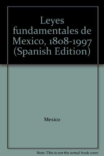 9789684320116: Leyes fundamentales de Mexico, 1808-1997 (Spanish Edition)
