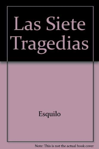 Las Siete Tragedias (Spanish Edition): Esquilo