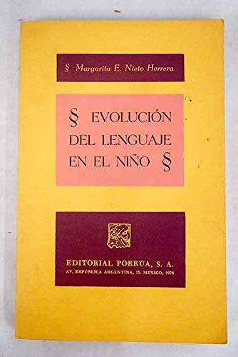 Evolución del lenguaje en el niño: Margarita E. Nieto