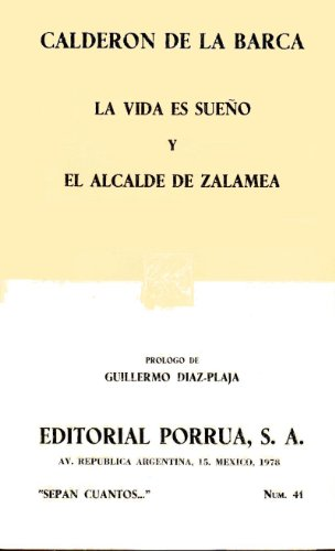 9789684321953: LA Vida Es Sueno Y El Alcalde De Zalamea (Editorial Porrua : Av. Republica Argentina 15. Mexico, 2001 : Sepan Cuantos, Num 41)